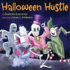 Halloween Hustle - Charlotte Gunnufson, Kevan J. Atteberry