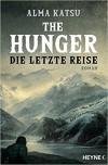 The Hunger - Die letzte Reise: Roman - Alma Katsu, Michael Pfingstl
