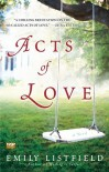 Acts of Love: A Novel - Emily Listfield
