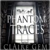 Phantom Traces - Claire Gem