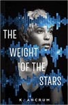 The Weight of the Stars - K. Ancrum