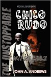 Chico Rudo ... El Imparable - John A Andrews