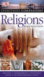 Eyewitness Companions: Religions (EYEWITNESS COMPANION GUIDES) - Philip Wilkinson