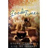 A Toast to the Good Times - Steph Campbell, Liz Reinhardt