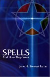 Spells and How They Work - Janet Farrar, Stewart Farrar