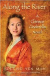 Along the River: A Chinese Cinderella Novel - Adeline Yen Mah