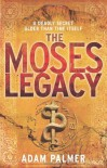 The Moses Legacy - Adam Palmer