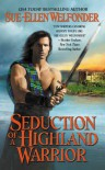 Seduction of a Highland Warrior - Sue-Ellen Welfonder