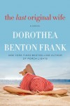 The Last Original Wife: A Novel - Dorothea Benton Frank