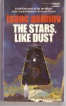 The Stars, Like Dust  - Isaac Asimov
