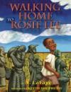 Walking Home to Rosie Lee - A. LaFaye, Keith D. Shepherd
