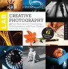 Creative Photography Lab: 52 Fun Exercises for Developing Self Expression with your Camera.  Includes 6 Mixed-Media Projects - Steve Sonheim;Carla Sonheim