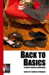 Back to Basics: A Butch-Femme Anthology - Therese Szymanski, Jean  Stewart, Karin Kallmaker, M. Christian, L.E. Bland, Jesi O'Connell, Joy Parks, D.L. White, Carol Rosenfeld, Sabrina Wilcox, M.J. Williamz, Nairne Holtz, Lesléa Newman, Jennifer Collins, Jean Roberta, Nathalie Graham, Elizabeth Dunn, Barbara Johnso