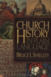 Church History in Plain Language - Bruce L. Shelley, Mark A. Noll