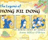 The Legend of Hong Kil Dong: The Robinhood of Korea - Anne Sibley O'Brien