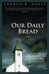 Our Daily Bread - Lauren B. Davis