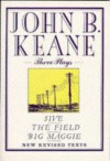 Three Plays: Sive; The Field; Big Maggie - John Brendan Keane