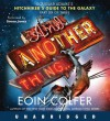 And Another Thing... (The Hitchhiker's Guide to the Galaxy) - Eoin Colfer