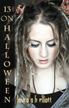 13 on Halloween  - Laura A.H. Elliott