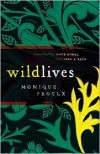 Wildlives - Monique Proulx, David Homel, Fred A. Reed