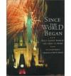 Since the World Began: Walt Disney World--The First 25 Years - Jeff Kurtti, Roy E. Disney
