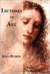 Lectures on Art (Oxford) - John Ruskin