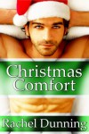 Christmas Comfort (Adult Contemporary Romance) (Hot Holidays Series) - Rachel Dunning