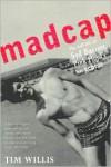 Madcap: The Half-Life of Syd Barrett, Pink Floyd's Lost Genius - Tim Willis