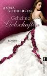 Geheime Liebschaften (Die Prinzessinnen-von-New-York-Saga) - Anna Godbersen
