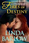 Fires of Destiny - Linda Barlow