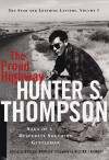 The Proud Highway: Saga of a Desperate Southern Gentleman (Fear & Loathing Letters, #1) - Hunter S. Thompson, Douglas Brinkley