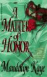 A Matter of Honor - Mandalyn Kaye