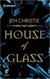 House of Glass (Shivers) - Jen Christie