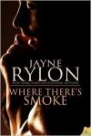 Where There's Smoke - Jayne Rylon