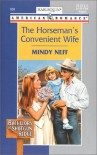 The Horseman's Convenient Wife (Harlequin American Romance, No. 838) - Mindy Neff