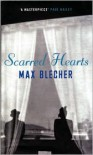 Scarred Hearts - Max Blecher,  Henry Howard (Translator)