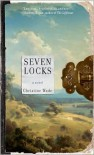 Seven Locks: A Novel - Christine Wade