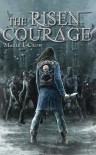 The Risen: Courage - Marie F Crow