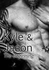 Kyle & Jason: The Beginning - Andy D. Thomas