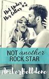 Not Another Rock Star (Hot Under Her Collar Book 3) - Amber Belldene