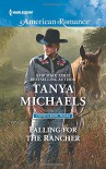 Falling for the Rancher (Cupid's Bow, Texas) - Tanya Michaels