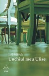 Unchiul meu Ulise - Jiří Marek