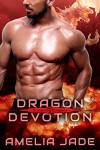 Dragon Devotion (Crimson Dragons Book 3) - Amelia Jade
