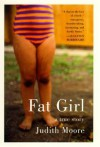 Fat Girl: A True Story - Judith Moore