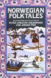 Norwegian Folktales (Pantheon Fairy Tale and Folklore Library) - 'Peter Christen Asbjornsen',  'Jorgen Moe'