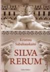 Silva Rerum - Kristina Sabaliauskaitė