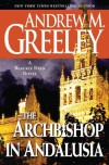 The Archbishop in Andalusia: A Blackie Ryan Novel - Andrew M. Greeley
