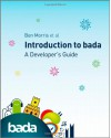 An Introduction to bada: A Developer's Guide - Ben Morris;Manfred Bortenschlager;Cheng Luo;Michelle Sommerville;Jon Lansdell