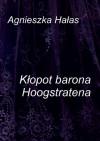 Kłopot barona Hoogstratena - Agnieszka Hałas