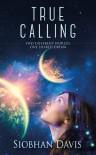 True Calling - Siobhan Davis